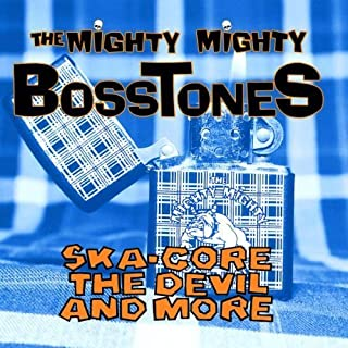 Ska-Core: Devil & More by Mighty Mighty Bosstones