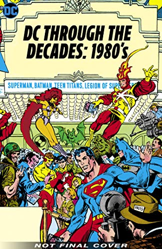 DC Through the 80s: The End of Eras (Dc Through the Decades)
