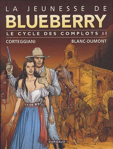 La Jeunesse de Blueberry - collection Magnum - tome 2 - Magnum Jeunesse de Blueberry (T14 à T17)