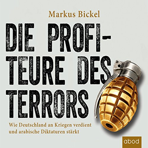 Couverture de Die Profiteure des Terrors: Wie Deutschland an Kriegen verdient und arabische Diktaturen stärkt