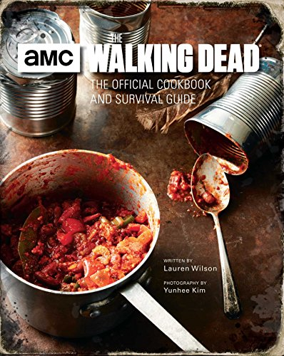 The Walking Dead Official Cookbook: The Official Cookbook and Survival Guide