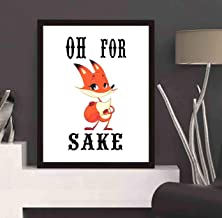 4 faionjaycho Wall Art with Cute Saying - oh for Fox sake-10 - Artwork - Art Print Great Gift for Family and Friends at Christmas - 14x11in with Frame