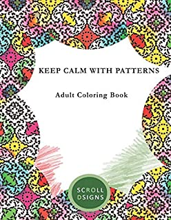 KEEP CALM WITH PATTERNS: Adult Coloring Book