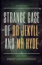 Strange Case of Dr Jekyll and Mr Hyde (Illustrated)