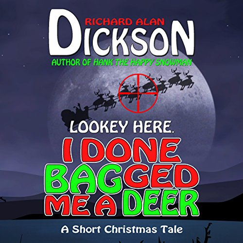 Lookey Here, I Done Bagged Me a Deer audiobook cover art