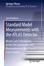 Standard Model Measurements with the ATLAS Detector: Monte Carlo Simulations of the Tile Calorimeter and Measurement of th...