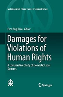 Damages for Violations of Human Rights: A Comparative Study of Domestic Legal Systems (Ius Comparatum - Global Studies in Comparative Law Book 9)