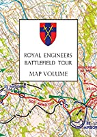 Royal Engineers Battlefield Tour: The Seine to the Rhine: Map Volume
