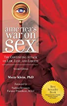 America's War on Sex: The Continuing Attack on Law, Lust, and Liberty, 2nd Edition (Sex, Love, and Psychology)