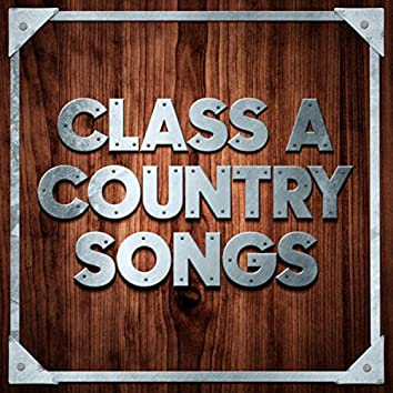 Class A Country Songs