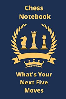 What's your five next moves chess scroebook: Chess Game Record Keeper Book, Record Your Games, Log Wins Moves & Strategy |...