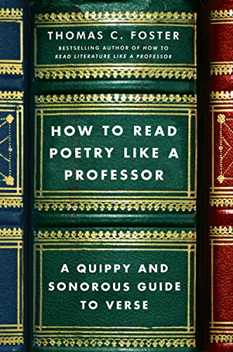How to Read Poetry Like a Professor: A Quippy and Sonorous Guide to Verse (English Edition)
