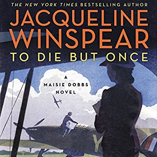 To Die but Once     A Maisie Dobbs Novel              Written by:                                                                                                                                 Jacqueline Winspear                               Narrated by:                                                                                                                                 Orlagh Cassidy                      Length: 10 hrs and 29 mins     11 ratings     Overall 4.8