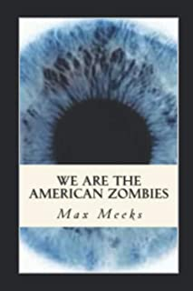 We Are The American Zombies