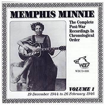 Memphis Minnie Volume 1 The Complete Post-War Recordings In Chronological Order