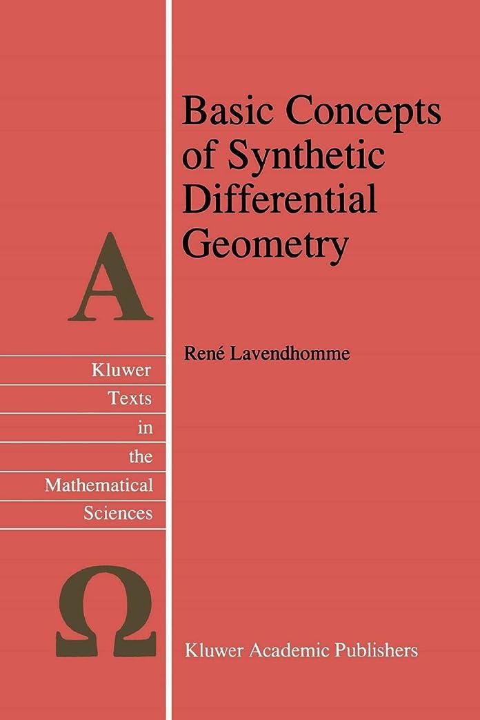 バラエティ豊富な外科医Basic Concepts of Synthetic Differential Geometry (Texts in the Mathematical Sciences)