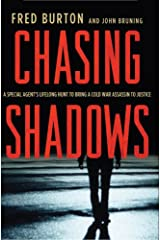 Chasing Shadows: A Special Agent's Lifelong Hunt to Bring a Cold War Assassin to Justice Kindle Edition