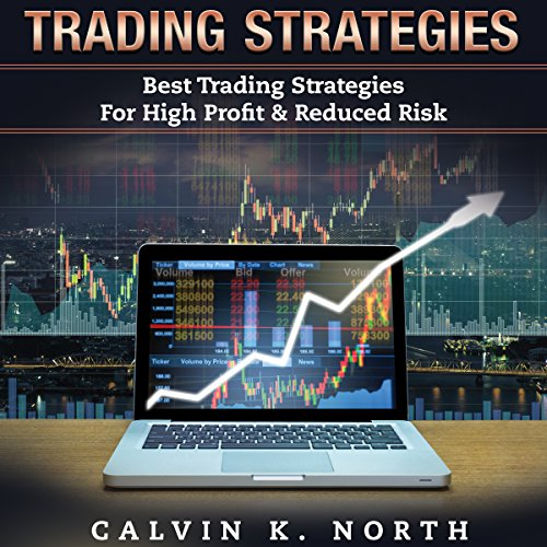 Couverture de Trading Strategies: Best Trading Strategies For High Profit & Reduced Risk (2 manuscripts: Options Trading + Trading For Beginners)