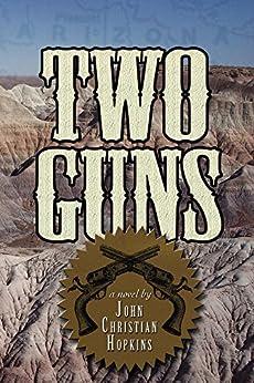 Two Guns by [John Christian Hopkins]