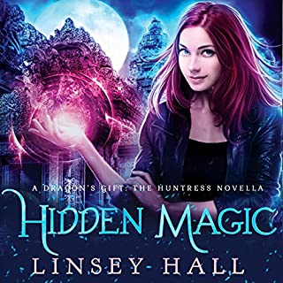 Hidden Magic     Dragon's Gift: The Huntress Novella              By:                                                                                                                                 Linsey Hall                               Narrated by:                                                                                                                                 Laurel Schroeder                      Length: 2 hrs and 52 mins     8 ratings     Overall 4.6
