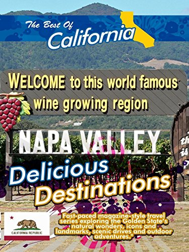 The Best of California - Delicious Destinations