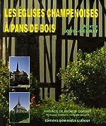 Les églises champenoises à pans de bois de Josette Louis-Seurat