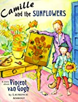 Camille and the Sunflowers (Anholt's Artists Books For Children)