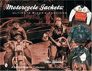 Motorcycle Jackets: Ultimate Biker's Fashions (Schiffer Book for Collectors)