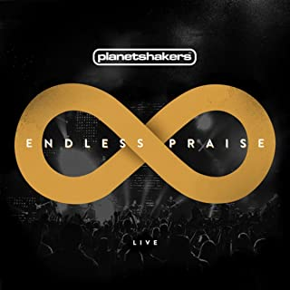 planetshakers endless praise live songs