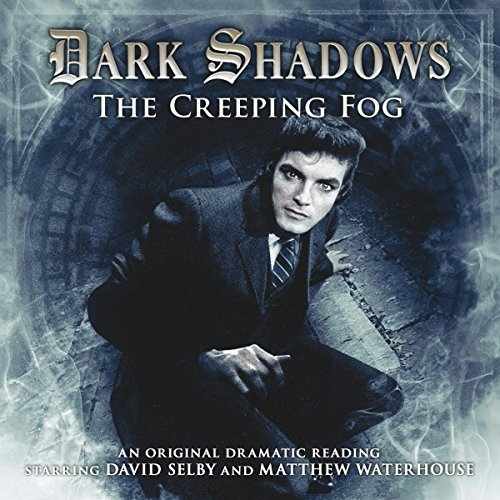 Dark Shadows - The Creeping Fog audiobook cover art