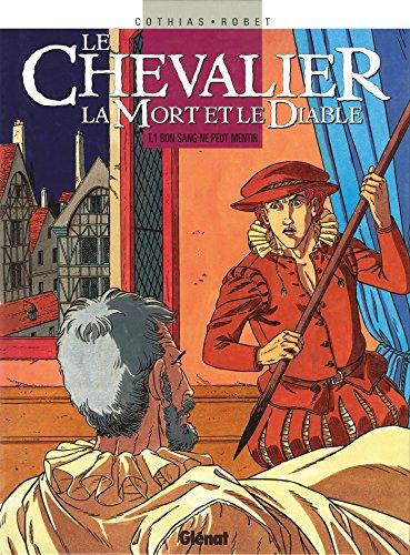 Le Chevalier, la mort et le diable - Tome 01 : Bon sang ne peut mentir