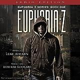 Euphoria Z: Euphoria Z, Book 1