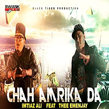 Chah Amrika Da (feat. Thee Emenjay)
