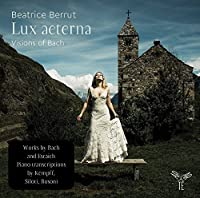 Lux Aeterna - Visions of Bach by B茅atrice Berrut