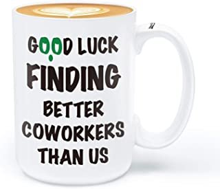 Coworker Leaving Gifts for Women Men, Funny Coffee Mug, Funny Going Away Retirement Gift for Coworker Colleagues,15 ounce Large mug, Good Luck Finding Better Coworkers Than Us
