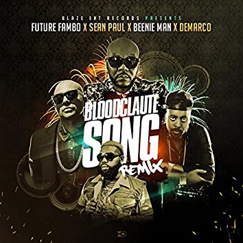 Bloodclaute Song (Remix) [feat. Sean Paul, Beenie Man & Demarco]