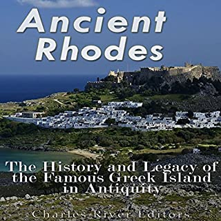 Ancient Rhodes: The History and Legacy of the Famous Greek Island in Antiquity cover art