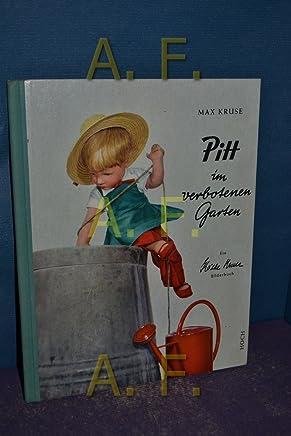 Pitt im verbotenen Garten. Ein Käthe Kruse Bilderbuch. Farbfotos von Inge Petersen. (Die Bilder stellte mit ihren Puppen Käthe Kruse)