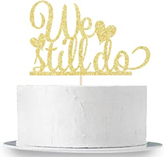Gold Glitter We Still Do Cake Topper - Happy Anniversary Sign - Wedding Anniversary Party Decoration Supplies