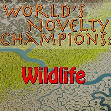 World's Novelty Champions: Wildlife