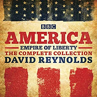 America: Empire of Liberty     The Complete BBC Radio 4 Series              By:                                                                                                                                 David Reynolds                               Narrated by:                                                                                                                                 David Reynolds                      Length: 20 hrs and 34 mins     21 ratings     Overall 4.7