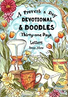 A Proverb a Day - Devotional and Doodles - Thirty-one Days: Letters from Nora - A Therapeutic Coloring Book & Devotional J...