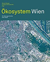 Okosystem Wien: Die Naturgeschichte Einer Stadt (Wiener Umweltstudien) (German Edition)