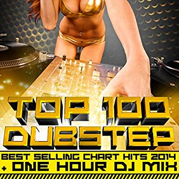 Top 100 Dubstep Best Selling Chart Hits 2014 + One Hour DJ Mix