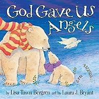 God Gave Us Angels: A Picture Book (Juvenile Fictionreligiouschris)