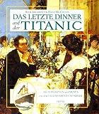 Das letzte Dinner auf der Titanic - Rick Archbold