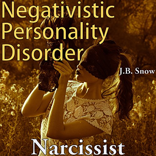 Narcissist: Negativistic Personality Disorder audiobook cover art