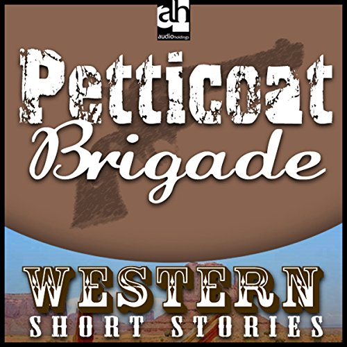 Petticoat Brigade audiobook cover art