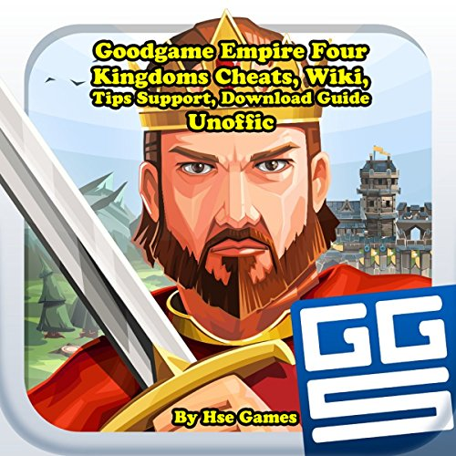 Goodgame Empire Four Kingdoms Cheats, Wiki, Tips Support, Download Guide Unofficial audiobook cover art