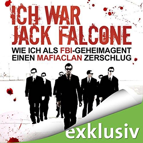 Ich war Jack Falcone. Wie ich als FBI-Geheimagent einen Mafiaclan zerschlug Titelbild